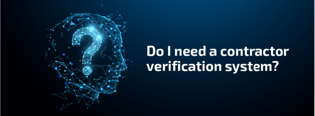 Do I Need A Contractor Verification System 2 (1)