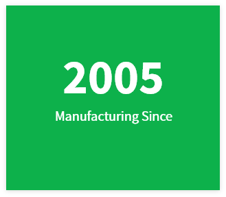 Manufacturing since 2005